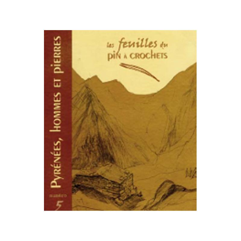 Les feuilles du pin à crochets n°5 - Pyrénées, hommes et pierres