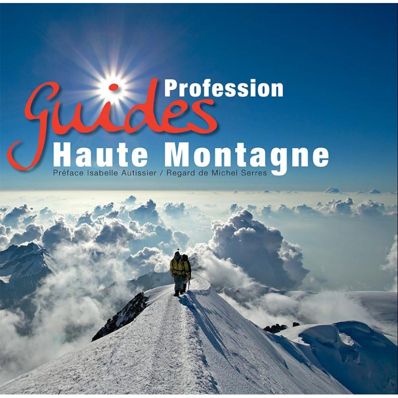 Profession guides haute montagne