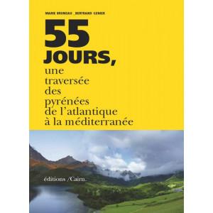 55 jours. La traversée des Pyrénées de l'Atlantique à la Méditer