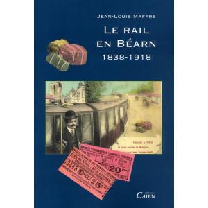 Le rail en Béarn 1838-1918