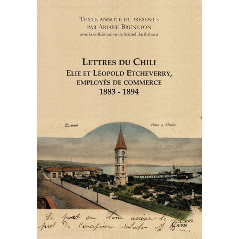 Lettres du Chili Elie et Léopold Etcheverry, employés de commerc