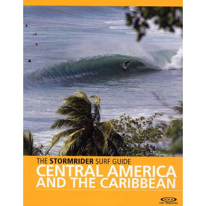 The stormrider surf guide Central America and the Caribeean