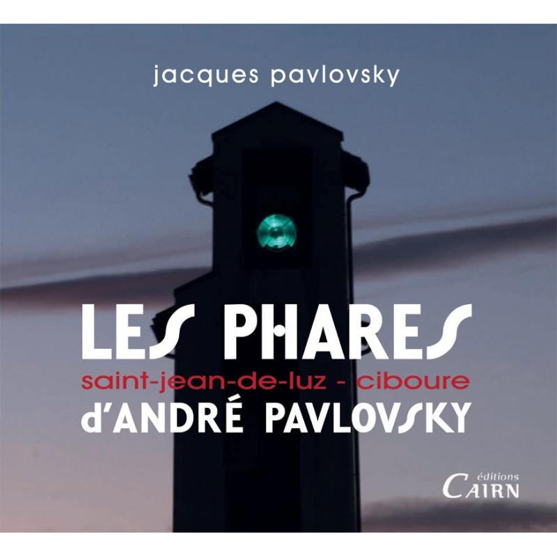 Les phares d'André Pavlovsky Saint-Jean-de-Luz-Ciboure