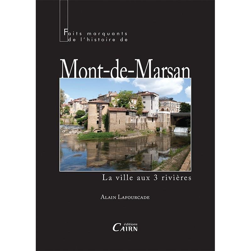 Faits marquants de l'histoire de Mont de Marsan