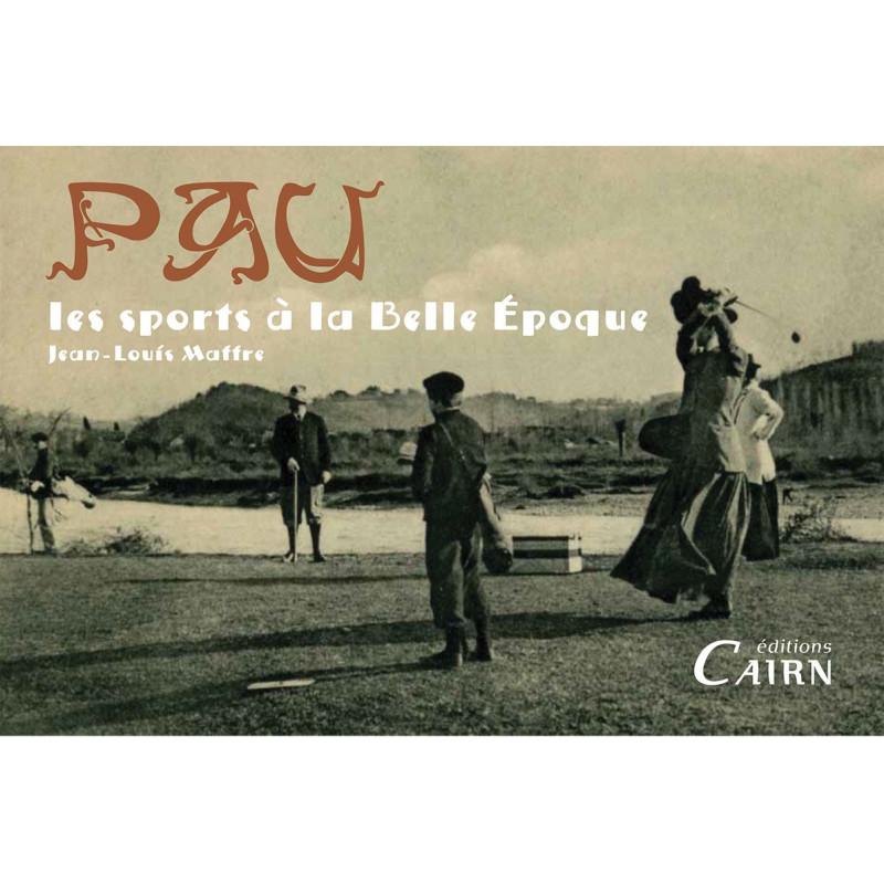 Les sports à Pau à la Belle Epoque, Béarn, Pyrénées Atlantiques