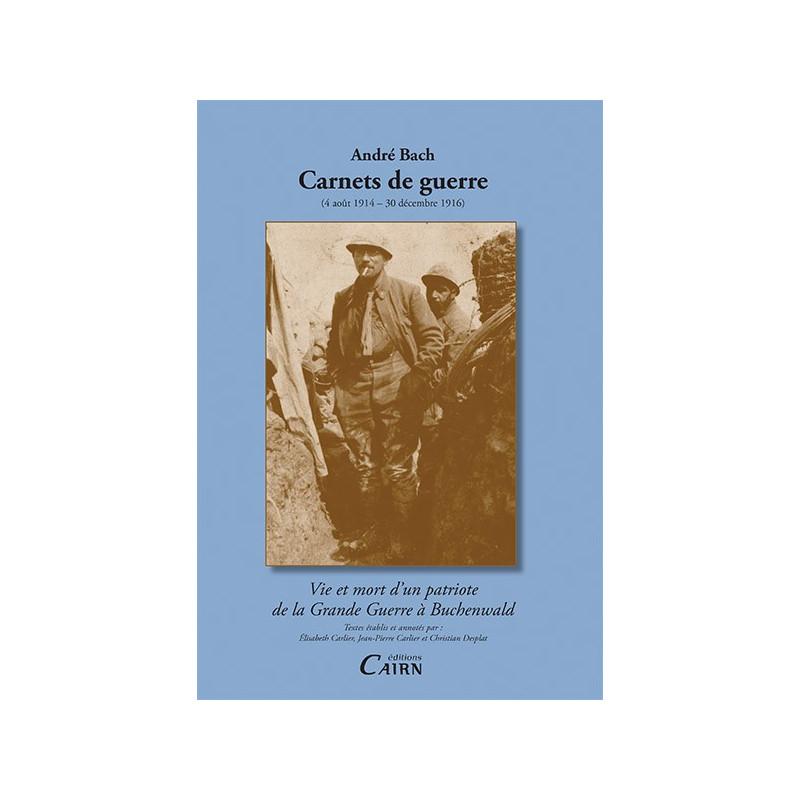 André Bach, carnets de guerre (1914-1916)