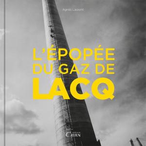 L'épopée du gaz de Lacq, Histoire Pyrénées Atlantiques
