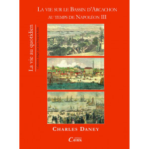 La vie sur le bassin d'Arcachon au temps de Napoléon III