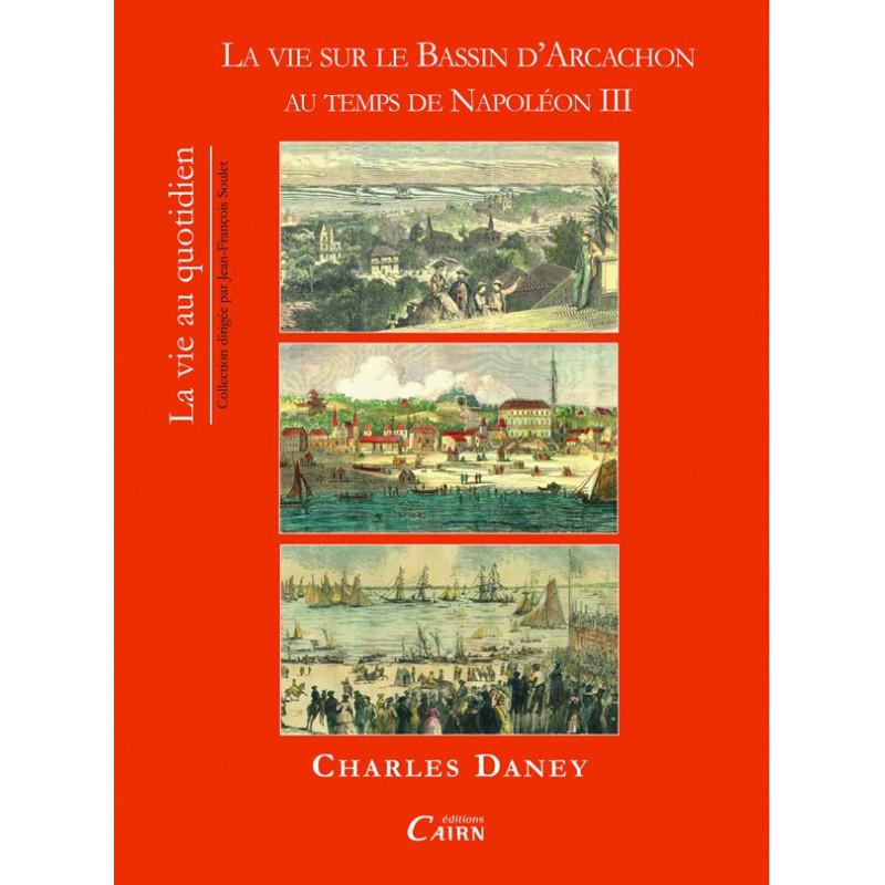 Landes, naissance d'Arcachon, Napoléon III, second empire