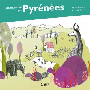 Raconte-moi les Pyrénées