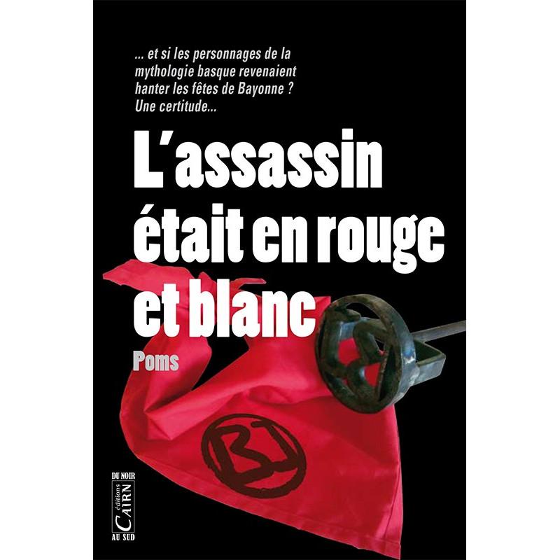 L'assassin était en rouge et blanc , roman policier basque