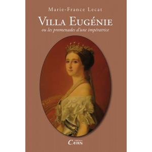 Villa Eugénie, les promenades de l'impératrice, histoire Biarritz