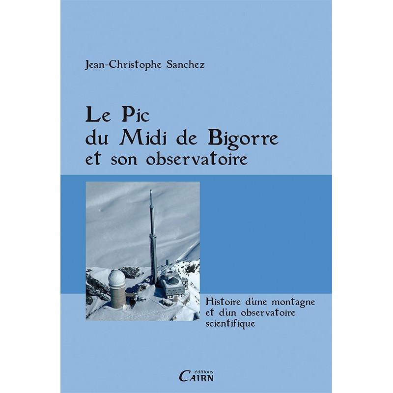 Le Pic de Midi de Bigorre et son observatoire - Pyrénées