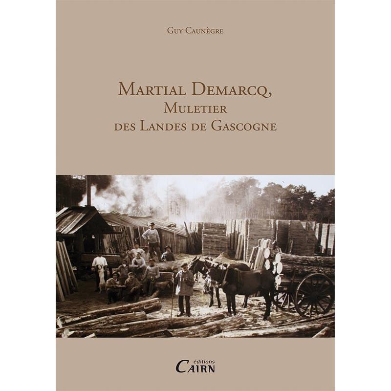 Martial Demarcq, muletier des Landes de Gascogne, Histoire