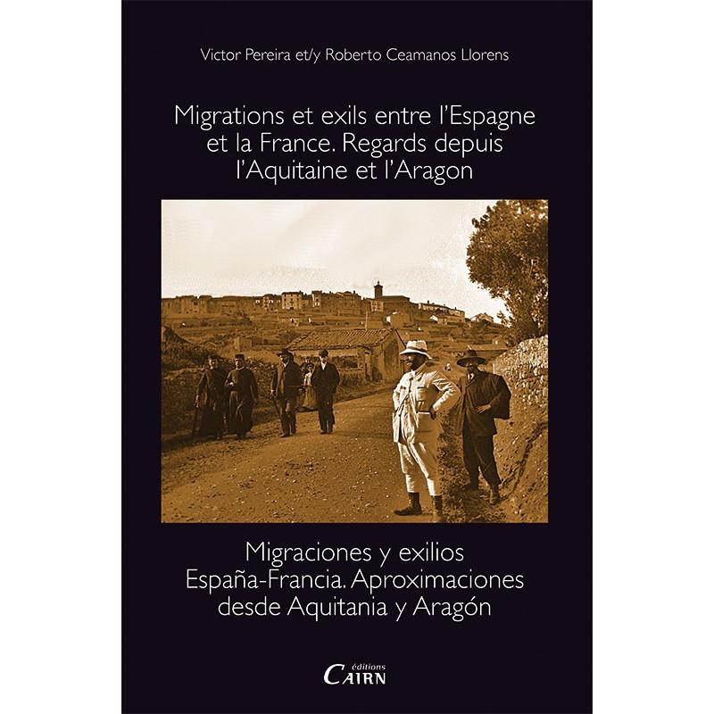 Migrations et exils entre l'Espagne et la France. Migraciones y exilios España-Francia