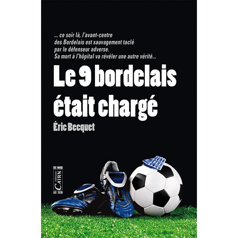 Le 9 bordelais était chargé, roman policier Bordeaux