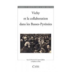 Vichy et la collaboration dans les Basses Pyrénées