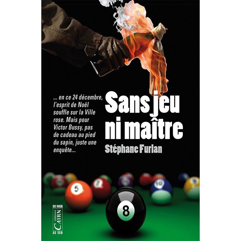 Sans jeu ni maître, roman policier Toulouse