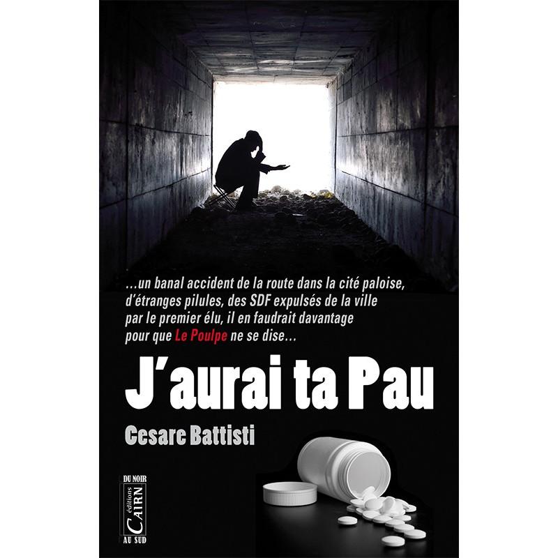 J'aurai ta Pau, roman policier Béarn