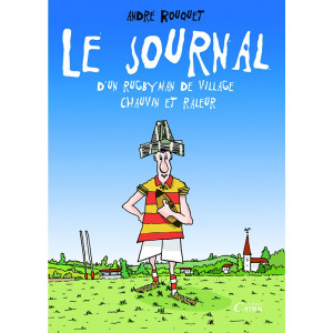 Le journal d'un rugbyman de village chauvin et raleur