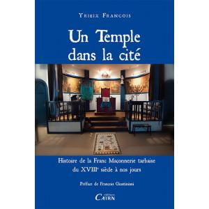 Un temple dans la cité Histoire de la Franc Maçonnerie  tarbaise