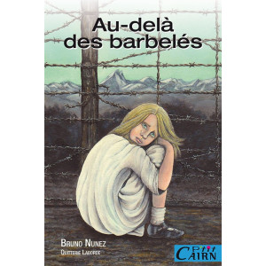 Au delà des barbelés, roman jeunesse Camp de Gurs