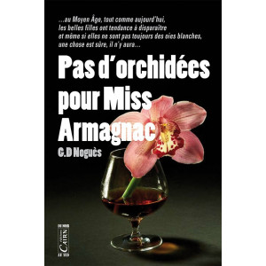 Pas d'orchidées pour Miss Armagnac, G-D.Noguès
