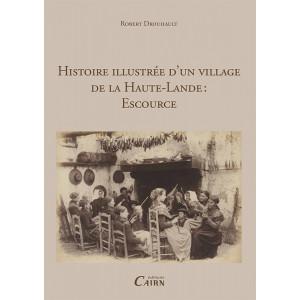 Histoire illustrée d'un village de la Haute Lande: Escource