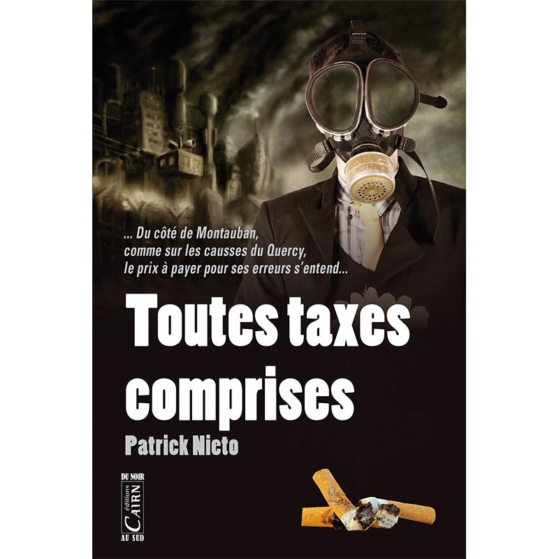 Toutes taxes comprises de Patrick Nieto