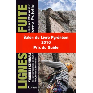Lignes de fuite,  Pyrénées Centrales,  Itinéraires d'escalade