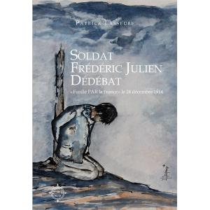 Soldat Frédéric Julien Débédat  fusillé par la France - Guerre 14-18 dans le Sud-Ouest