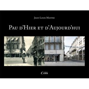 Pau d'hier et aujourd'hui Album photo Béarn