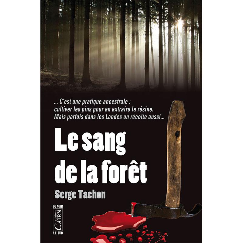 Le sang de la forêt, roman policier dans les Landes