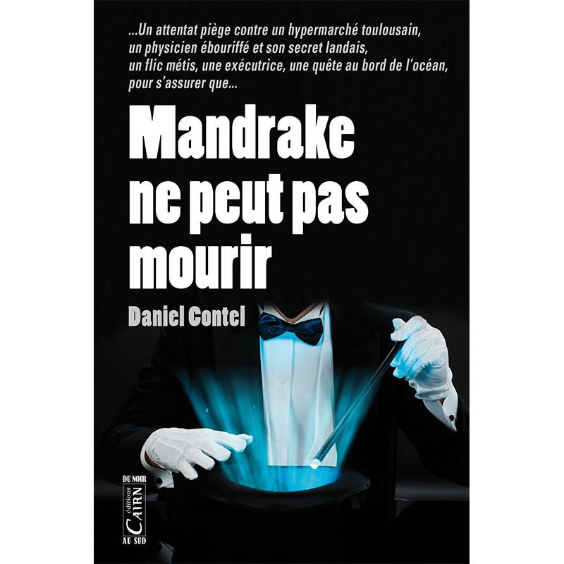 Mandrake ne peut pas mourir, roman policier Toulouse et Landes