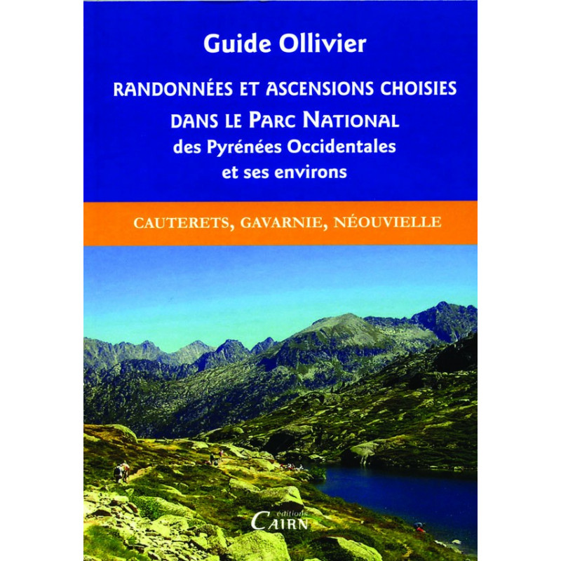 Guide Ollivier Randonnées et ascensions choisies dans le Parc National des Pyrénées