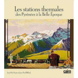Les stations thermales des Pyrénées à la belle époque