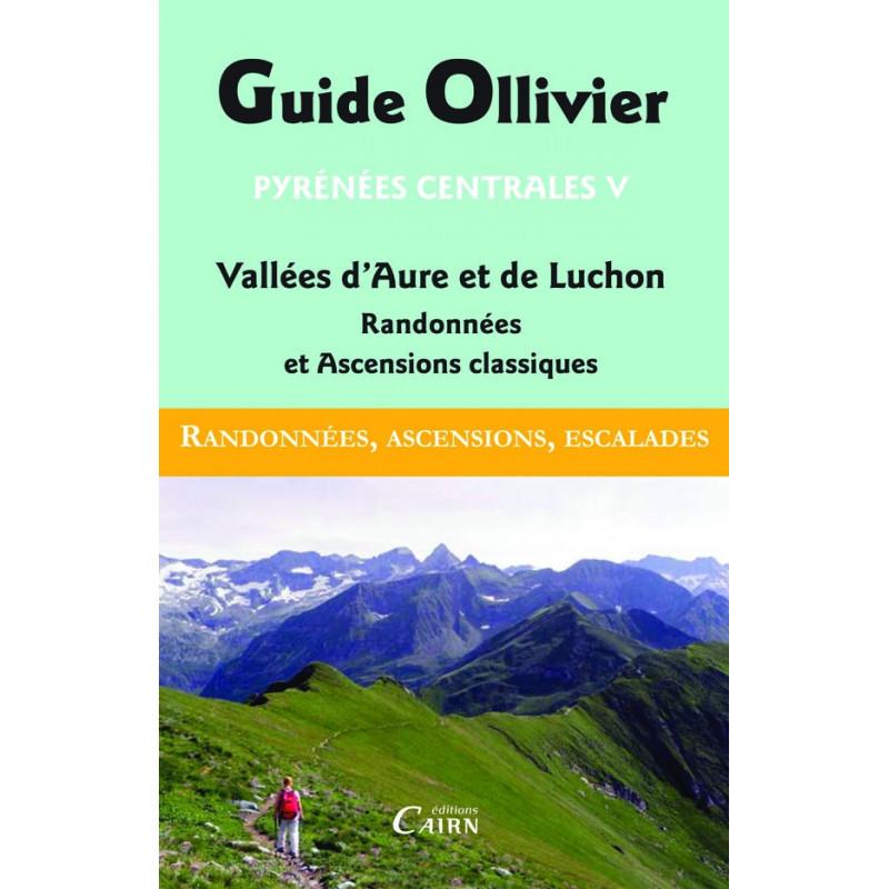 Guide Ollivier Pyrénées centrales V- Vallée d 'Aure et de Luchon