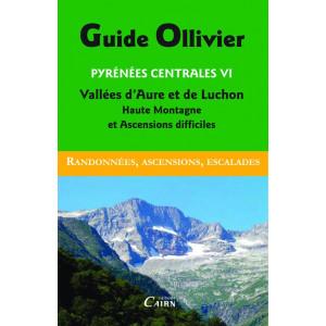 Guide Ollivier Pyrénées centrales VI - Vallées d'Aure et de Luchon Haute Montagne et Randonnées difficiles