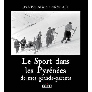 Le sport dans les Pyrénées de mes grands-parents