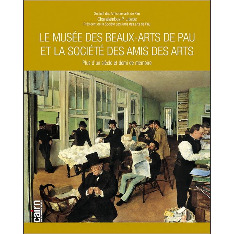 Le musée des beaux-arts de Pau et la société des amis des arts
