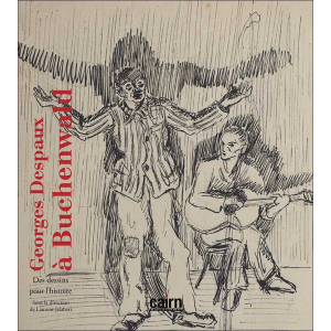 Georges Despaux à Buchenwald - Des dessins pour l'histoire