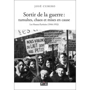 Sortir de la Guerre : Tumultes, chaos et mises en cause - Les Hautes-Pyrénées (1944-1952)