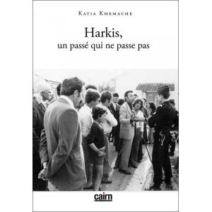 Histoire des Harkis, un passé qui ne passe pas