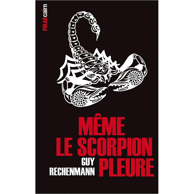 Même le scorpion pleure, Guy Rechenmann