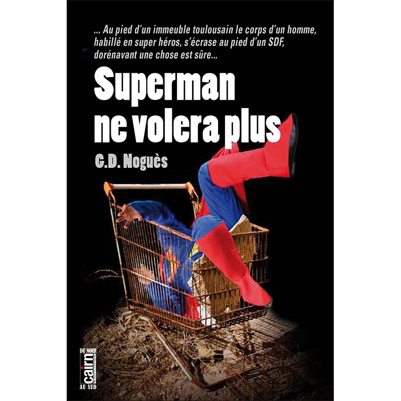 Superman ne volera plus, polar Toulouse, G.D. Noguès