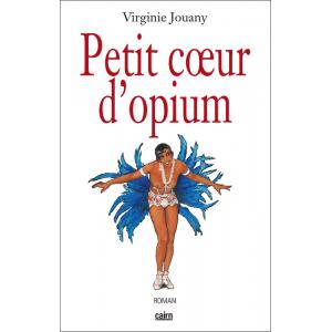 Petit coeur d'opium, roman sur Joséphine Baker
