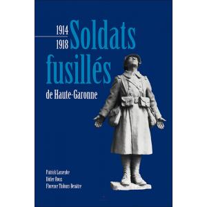Soldats fusillés de Haute-Garonne, histoire Première Guerre Mondiale