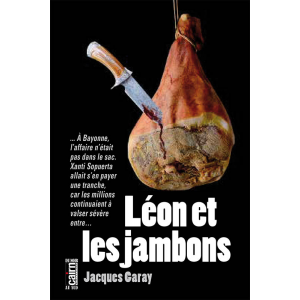 Léon et les jambons, polar Pays Basque, Jacques Garay