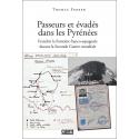 Passeurs et évadés dans  les Pyrénées - Franchir la frontière franco-espagnole durant la Seconde Guerre mondiale