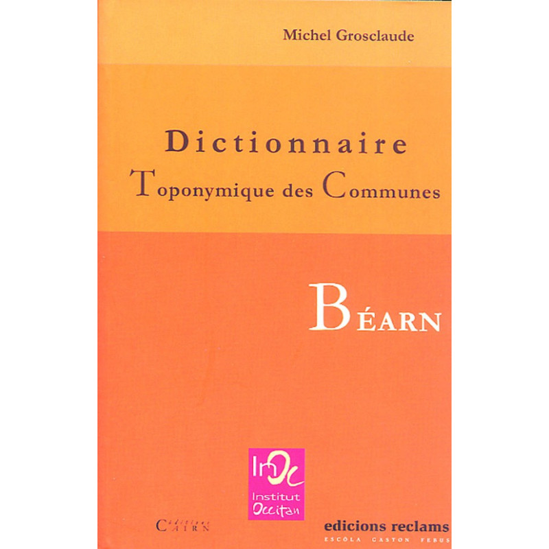 Dictionnaire toponymique des communes du béarn